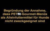 Begründung der Annahme, dass PETfit-Gourmet-Menüs als Alleinfuttermittel für Hunde nicht zweckgeeignet sind